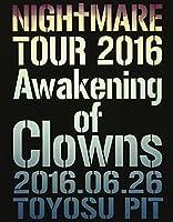 NIGHTMARE TOUR 2016 Awakening of Clowns 2016.06.26 TOYOSU PIT(初回生産限定盤) [Blu-ray]