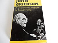 John Grierson: A Documentary Biography