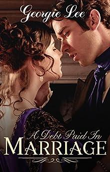 A Debt Paid In Marriage: A Regency Romance by [Lee, Georgie]