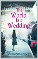 The World is a Wedding