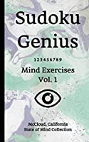 Sudoku Genius Mind Exercises Volume 1: McCloud, California State of Mind Collection