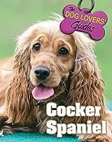 Cocker Spaniel (The Dog Lover's Guides)