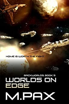 Worlds on Edge (The Backworlds Book 5) by [Pax, M.]