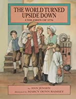 The World Turned Upside Down: Children of 1776