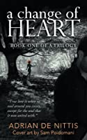 A Change of Heart: Book One of a Trilogy
