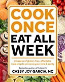 Cook Once, Eat All Week: 26 Weeks of Gluten-Free, Affordable  Meal Prep to Preserve Your Time & Sanity 画像