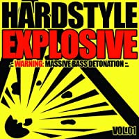 Hardstyle Explosive Vol.1