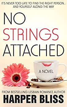 No Strings Attached (Pink Bean Series Book 1) by [Bliss, Harper]