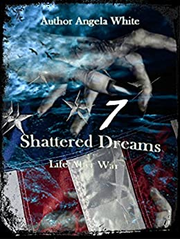 Shattered Dreams (Life After War Book 7) by [White, Angela]