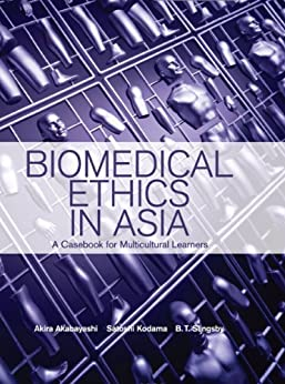 [Akabayashi, Akira , Kodama, Satoshi , Slingsby, B.T. ]のBiomedical Ethics in Asia: A Casebook for Multicultural Learners (English Edition)