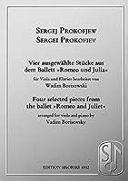 Sergej Prokofjew / Sergei Prokofiev: Vier Ausgewahlte Stucke Aus Dem Ballett Romeo and Juliet / Four Selected Pieces from the Ballet Romeo and Juliet