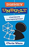 Disney Unbuilt: A Pocket Guide to the Disney Imagineering Graveyard (English Edition)
