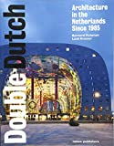 Double Dutch: Architecture in the Netherlands Since 1985