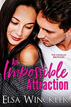 An Impossible Attraction (The Cavallo Brothers Book 1) by [Winckler, Elsa]