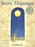 Starry Messenger: A Book Depicting the Life of a Famous Scientist, Mathematician, Astronomer, Philosopher, Physicist Galileo Galilei