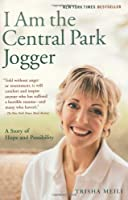 I Am the Central Park Jogger: A Story of Hope and Possibility by Trisha Meili(2004-04-13)