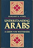 Understanding Arabs: A Guide for Westerners (Interact Series, 5)