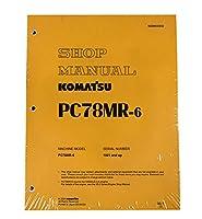 Komatsu pc78mr-6Excavatorワークショップ修理サービスマニュアル–部品番号# sebm030602