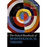 The Oxford Handbook of Morphological Theory (Oxford Handbooks)