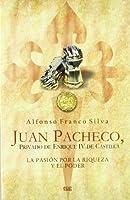 Juan Pacheco, privado de Enrique IV de Castilla : la pasión por la riqueza y el poder