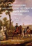 Dictionnaire des officiers généraux de l'armée royale : Tome 1, Lettres A à C, 1763-1792