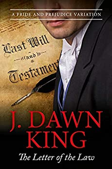 The Letter of the Law: A Pride & Prejudice Variation by [King, J Dawn]