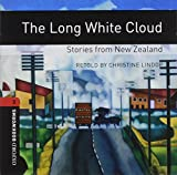 The Long White Cloud: Stories from New Zealand: 1000 Headwords (Oxford Bookworms ELT)