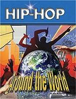 Hip-Hop Around the World (Hip Hop Series 2)