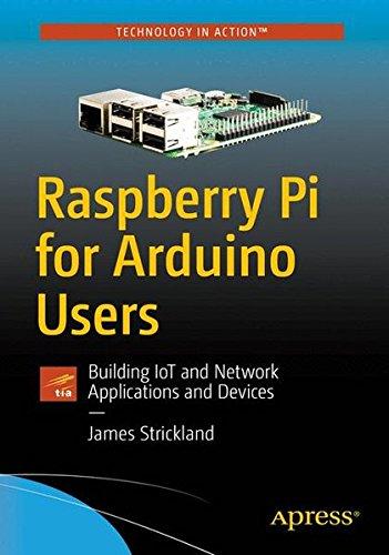 [画像:Raspberry Pi for Arduino Users: Building IoT and Network Applications and Devices]