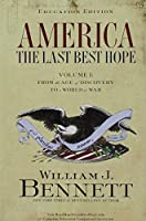 America: The Last Best Hope: Grades 6-12, 1492-1914