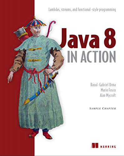 Java 8 in Action: Lambdas, Streams, and functional-style programming (English Edition)