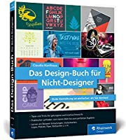 Das Design-Buch fuer Nicht-Designer: Gute Gestaltung ist einfacher, als Sie denken