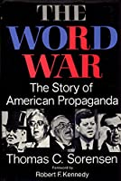 Word War: The Story of American Propaganda