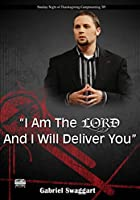 Gabriel Swaggart - I AM THE LORD AND I WILL DELIVER YOU [並行輸入品]