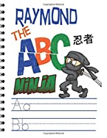 "Raymond The ABC Ninja: Personalized Handwriting Practice Paper for Kids Notebook with Dotted Lined Sheets for K-3 Students 120 pages 6""x9"""