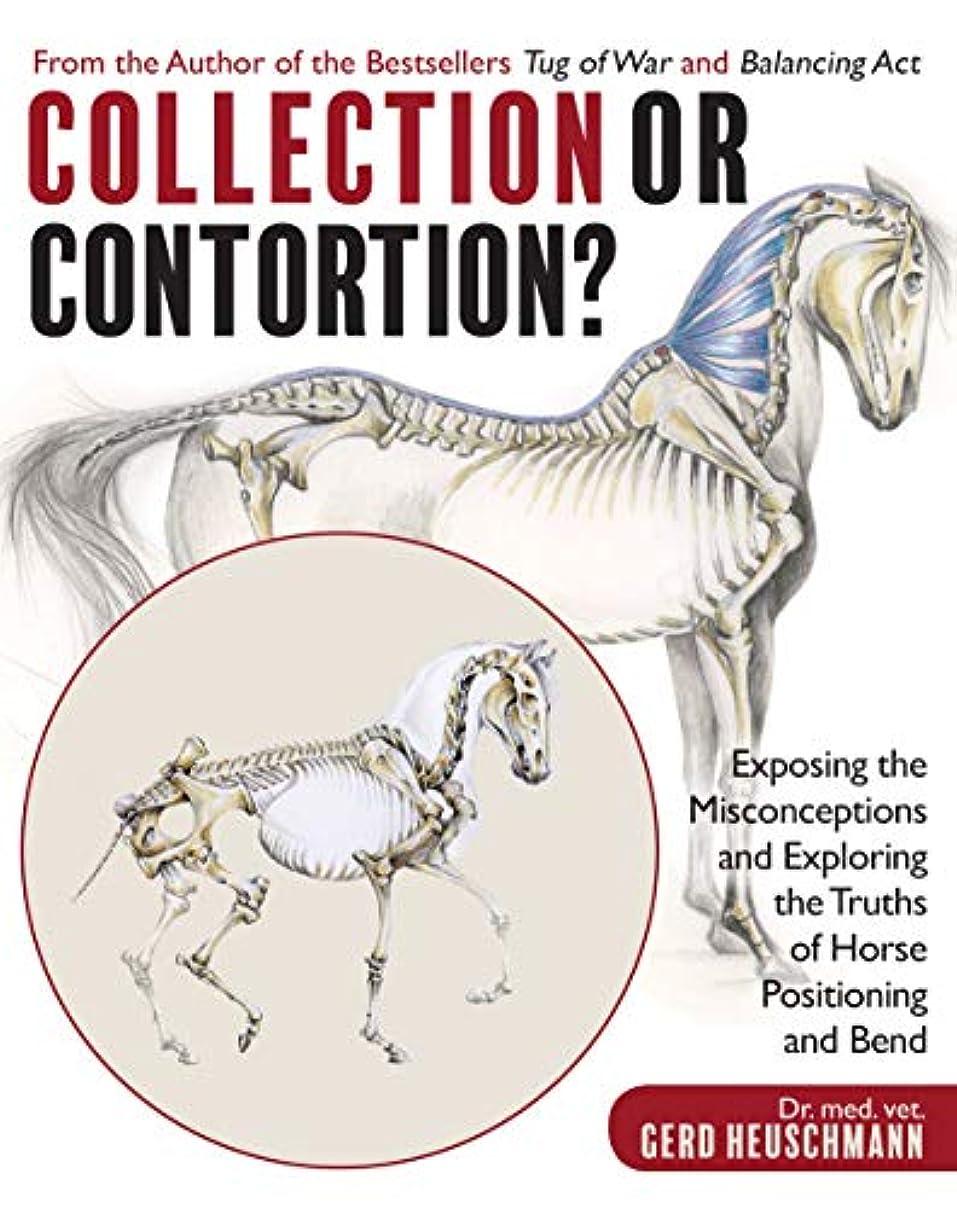 縮約愛されし者信じられないCollection or Contortion?: Exposing the Misconceptions and Exploring the Truths of Horse Positioning and Bend