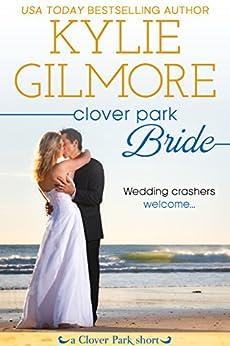 Clover Park Bride: A Clover Park Short by [Gilmore, Kylie]
