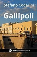 Gallipoli: Kale' Polis, La Citta' Bella (Miniguide Turistiche)