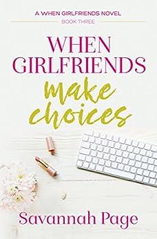 [Page, Savannah]のWhen Girlfriends Make Choices (English Edition)