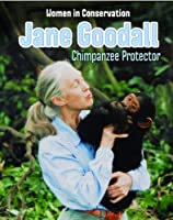 Jane Goodall (Infosearch: Women in Conservation)