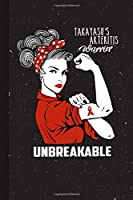 Takayasu Arteritis Warrior Unbreakable: Takayasu Arteritis Awareness Gifts Blank Lined Notebook Support Present For Men Women Red Ribbon Awareness Month / Day Journal for Him Her