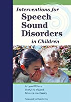 Interventions for Speech Sound Disorders in Children (Communication and Language Intervention Series)