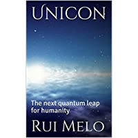 Unicon: The next quantum leap for humanity (English Edition)