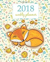 Weekly & Monthly Planner 2018: Calendar Schedule Organizer Appointment Journal Notebook To do list and Action day 8 x 10 inch Cute Funny Orange Fox with Flowers. (Volume 86) [並行輸入品]