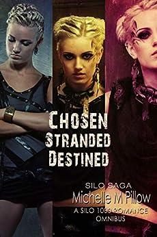 Chosen, Stranded, Destined (A Silo 1000 Romance Omnibus): Silo Saga Universe by [Pillow, Michelle M.]