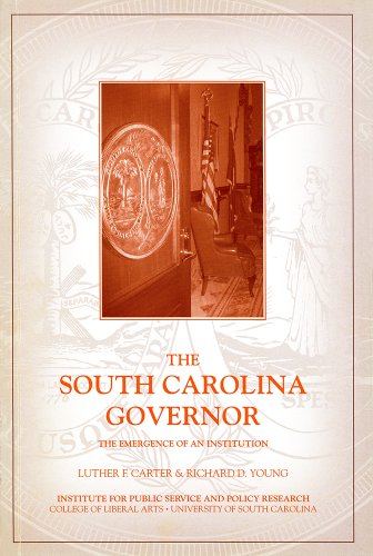 Download The South Carolina Governor: The Emergence of an Institution 0917069102