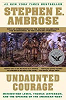Undaunted Courage: Meriwether Lewis, Thomas Jefferson, and the Opening of the American West by Stephen Ambrose(1997-06-02)