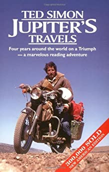 Jupiter's Travels : Four Years Around the World on a Triumph by [Simon, Ted]