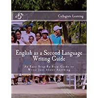 English as a Second Language Writing Guide: A Practical Guide for those learning to write in English (English Edition)