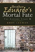 Brother Eduardo's Mortal Fate: The Santore Story III